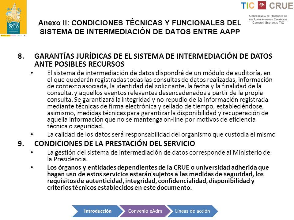 Anexo II: CONDICIONES TÉCNICAS Y FUNCIONALES DEL SISTEMA DE INTERMEDIACIÓN DE DATOS ENTRE AAPP 8.GARANTÍAS JURÍDICAS DE EL SISTEMA DE INTERMEDIACIÓN D