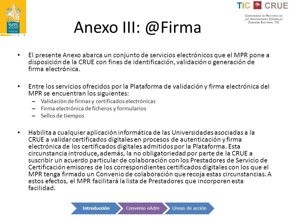 Anexo III: @Firma El presente Anexo abarca un conjunto de servicios electrónicos que el MPR pone a disposición de la CRUE con fines de identificación,