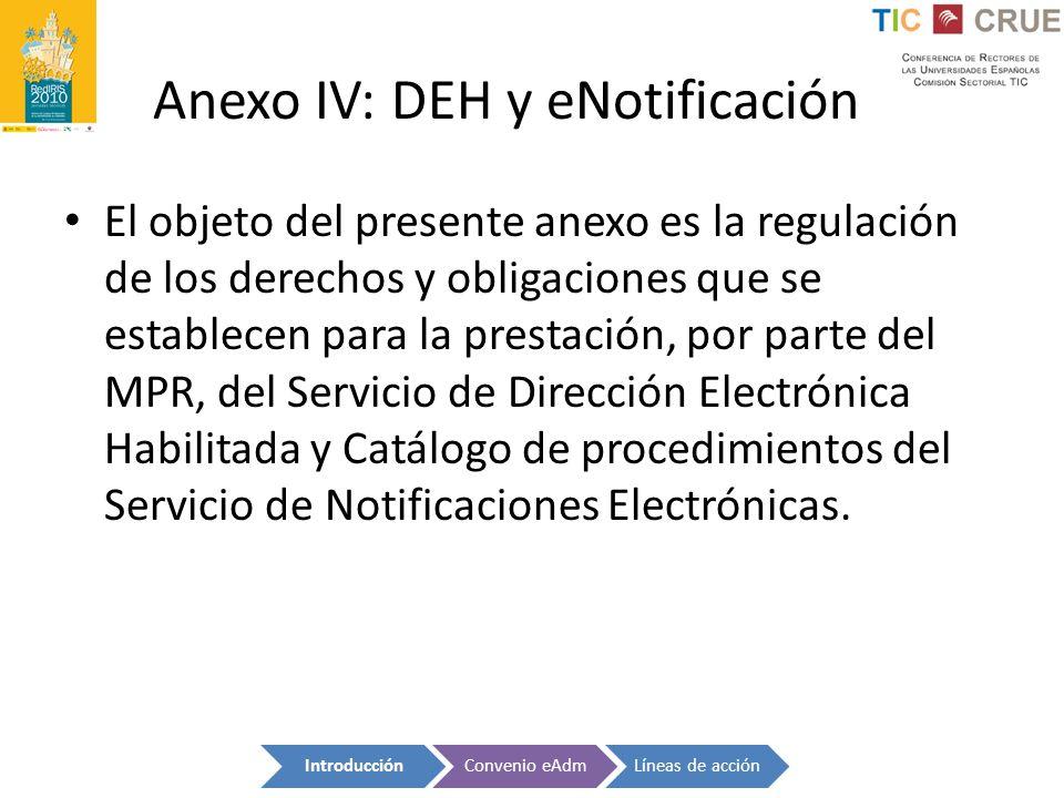 Anexo IV: DEH y eNotificación El objeto del presente anexo es la regulación de los derechos y obligaciones que se establecen para la prestación, por p