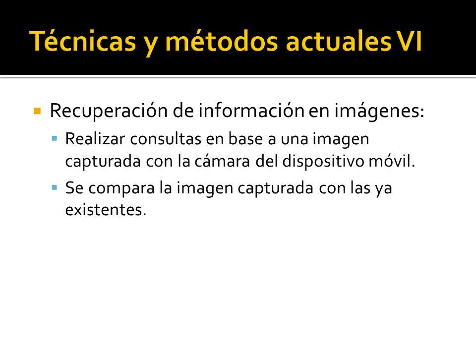 Recuperación de información en imágenes: Realizar consultas en base a una imagen capturada con la cámara del dispositivo móvil.