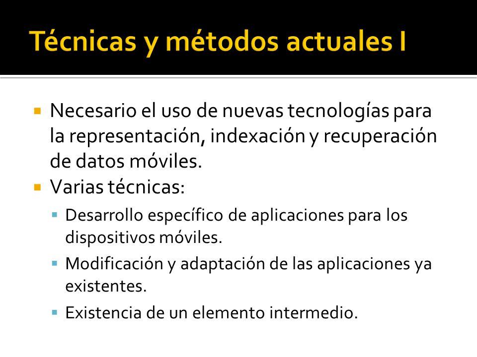 Necesario el uso de nuevas tecnologías para la representación, indexación y recuperación de datos móviles.