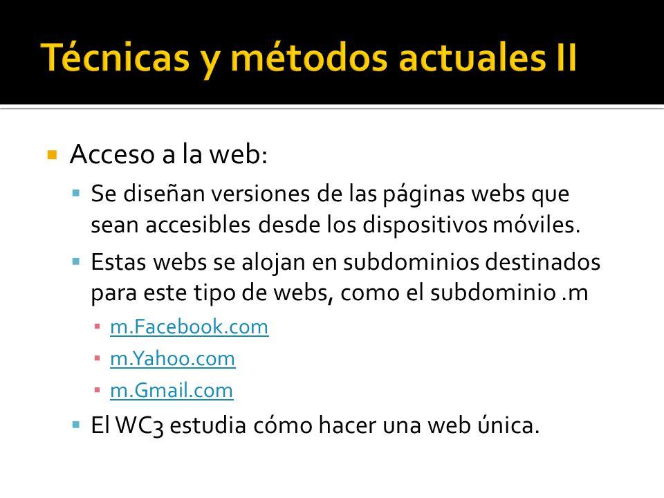 Acceso a la web: Se diseñan versiones de las páginas webs que sean accesibles desde los dispositivos móviles.