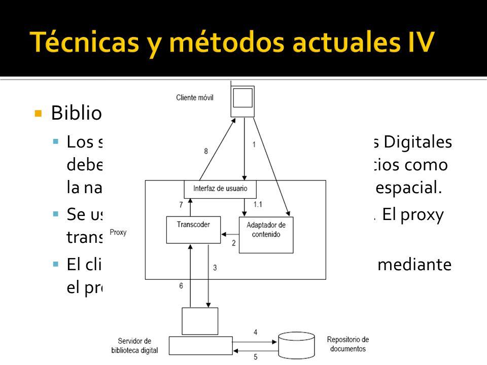 Bibliotecas digitales: Los servicios normales de las Bibliotecas Digitales deben ser redefinidos, para incluir servicios como la navegación por voz o la recuperación espacial.