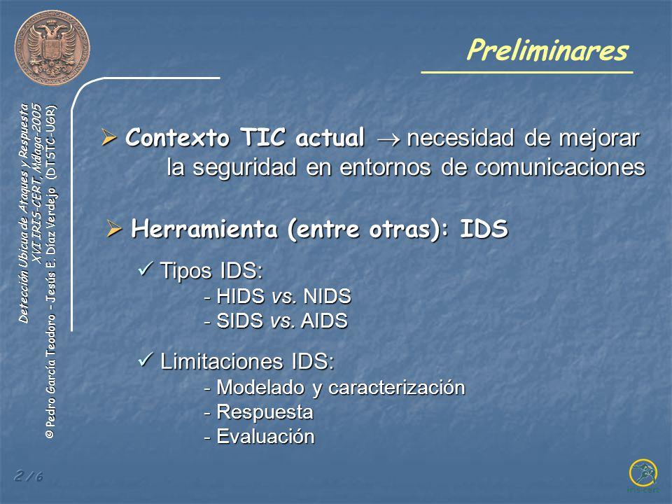 Detección Ubicua de Ataques y Respuesta XVI IRIS-CERT, Málaga-2005 © Pedro García Teodoro – Jesús E.