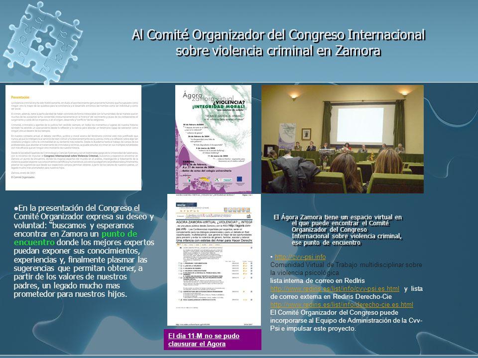 Al Comité Organizador del Congreso Internacional sobre violencia criminal en Zamora El Ágora Zamora tiene un espacio virtual en el que puede encontrar