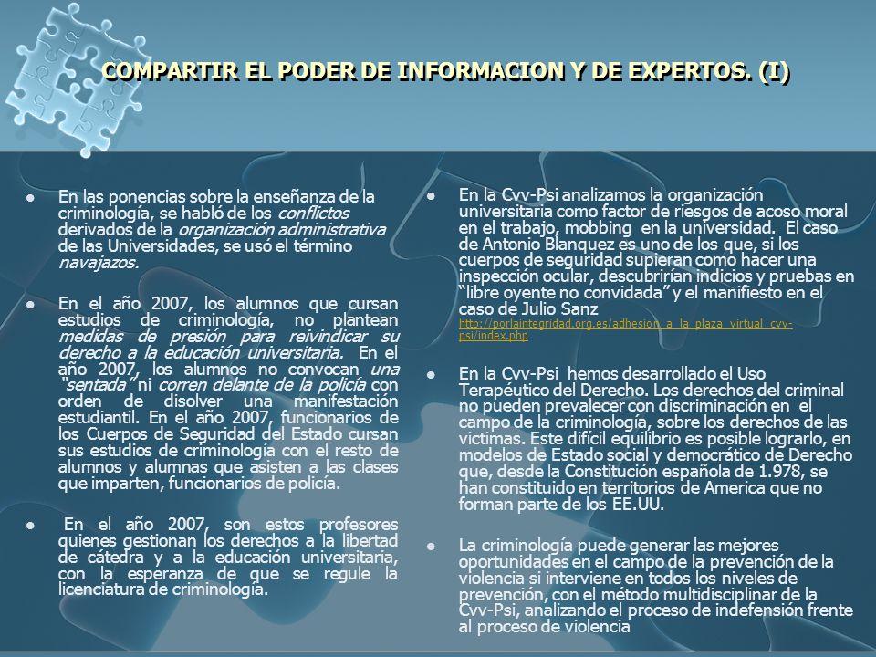COMPARTIR EL PODER DE INFORMACION Y DE EXPERTOS. (I) COMPARTIR EL PODER DE INFORMACION Y DE EXPERTOS. (I) En las ponencias sobre la enseñanza de la cr
