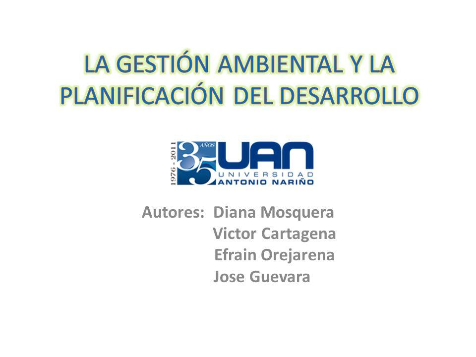 LA GESTIÓN AMBIENTAL Y LA PLANIFICACIÓN DEL DESARROLLO La gestión ambiental es un ejercicio de permanente creatividad.