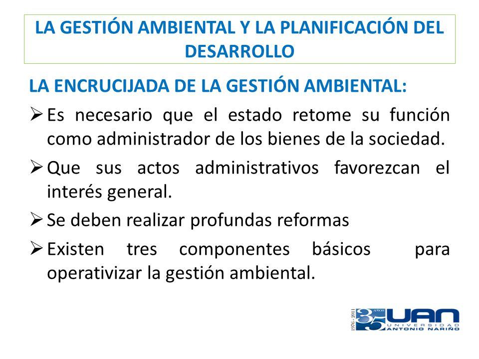 LA GESTIÓN AMBIENTAL Y LA PLANIFICACIÓN DEL DESARROLLO FIN DE LA PRESENTACIÓN