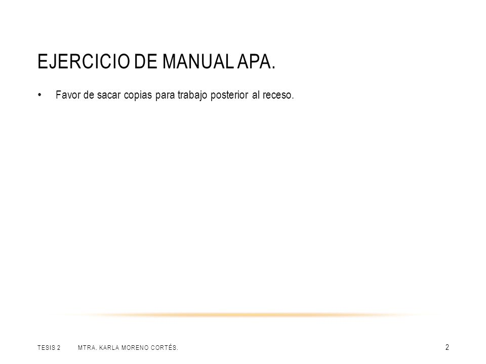 EJERCICIO DE MANUAL APA.TESIS 2 MTRA. KARLA MORENO CORTÉS.