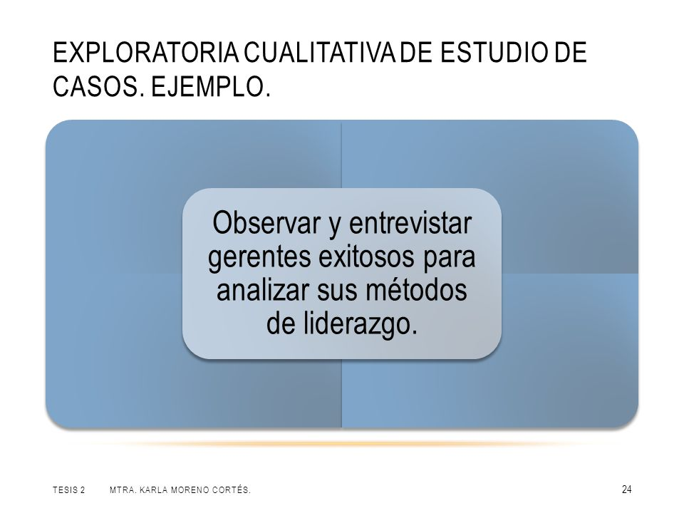 EXPLORATORIA CUALITATIVA DE ESTUDIO DE CASOS.EJEMPLO.