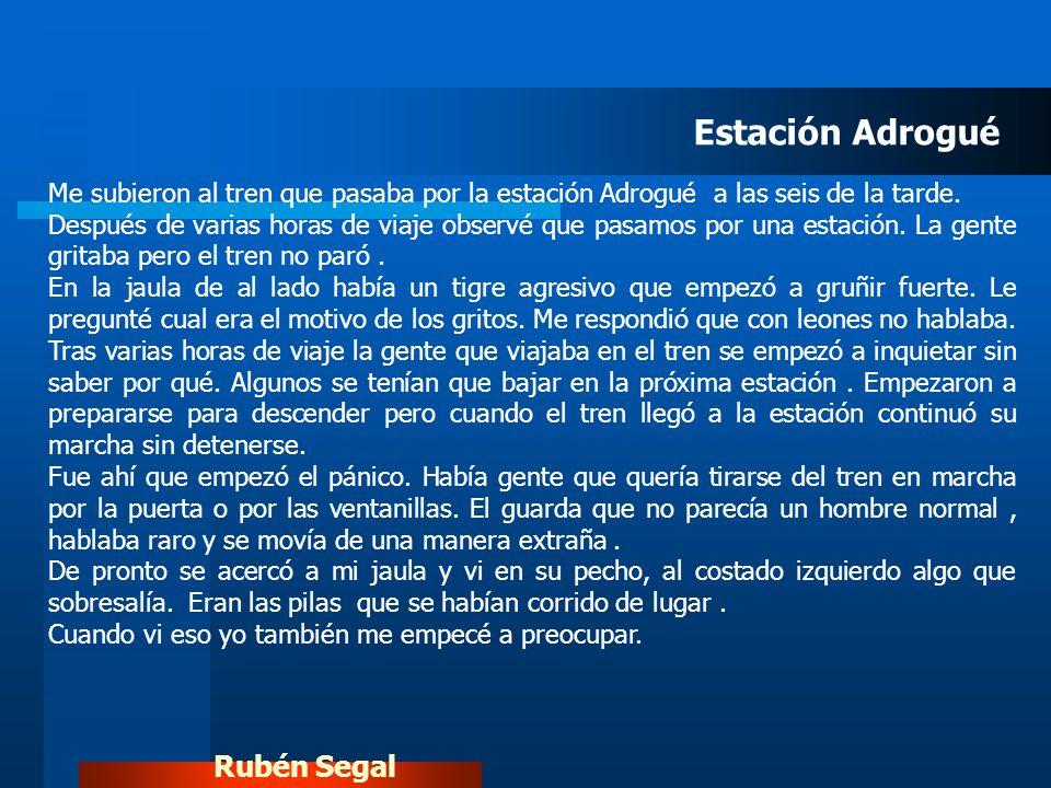 Rubén Segal Me subieron al tren que pasaba por la estación Adrogué a las seis de la tarde.