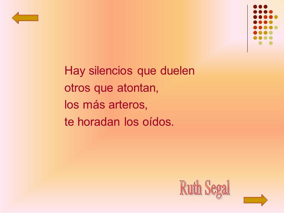 Hay silencios que duelen otros que atontan, los más arteros, te horadan los oídos.