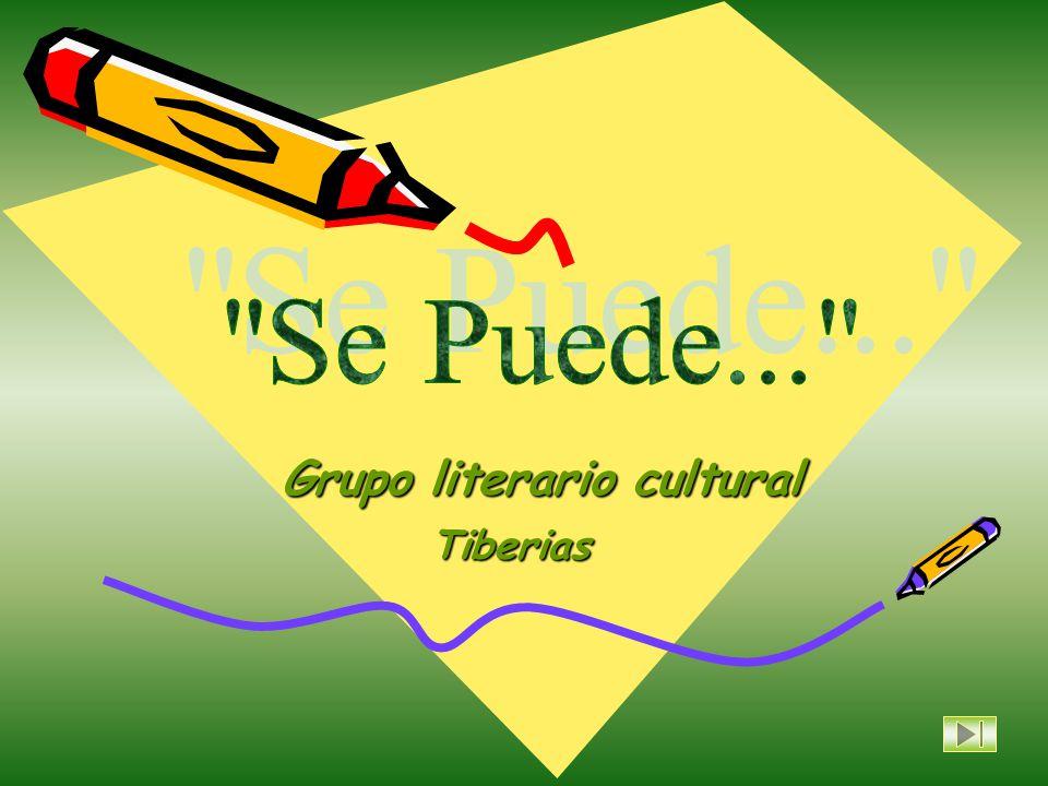 El Grupo literario-cultural Se Puede… fue fundado en febrero 2003 en la ciudad de Tiberias.