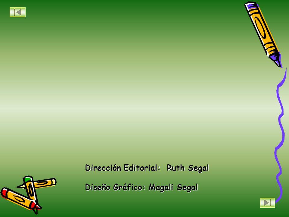 Dirección Editorial: Ruth Segal Diseño Gráfico: Magali Segal