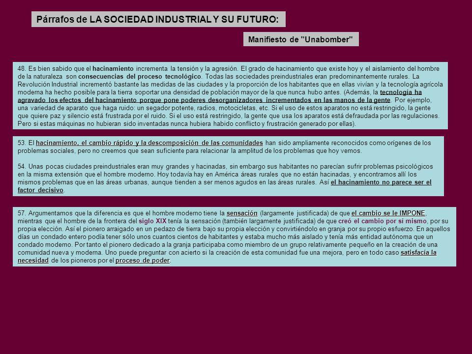 Párrafos de LA SOCIEDAD INDUSTRIAL Y SU FUTURO: Manifiesto de Unabomber 48.