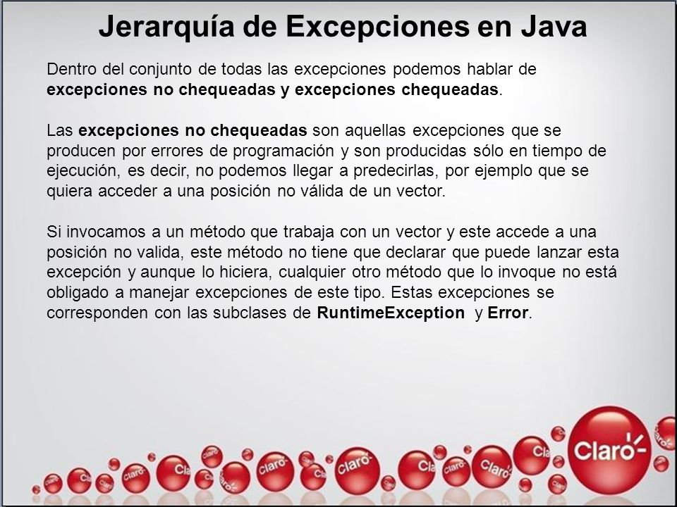Jerarquía de Excepciones en Java Dentro del conjunto de todas las excepciones podemos hablar de excepciones no chequeadas y excepciones chequeadas. La