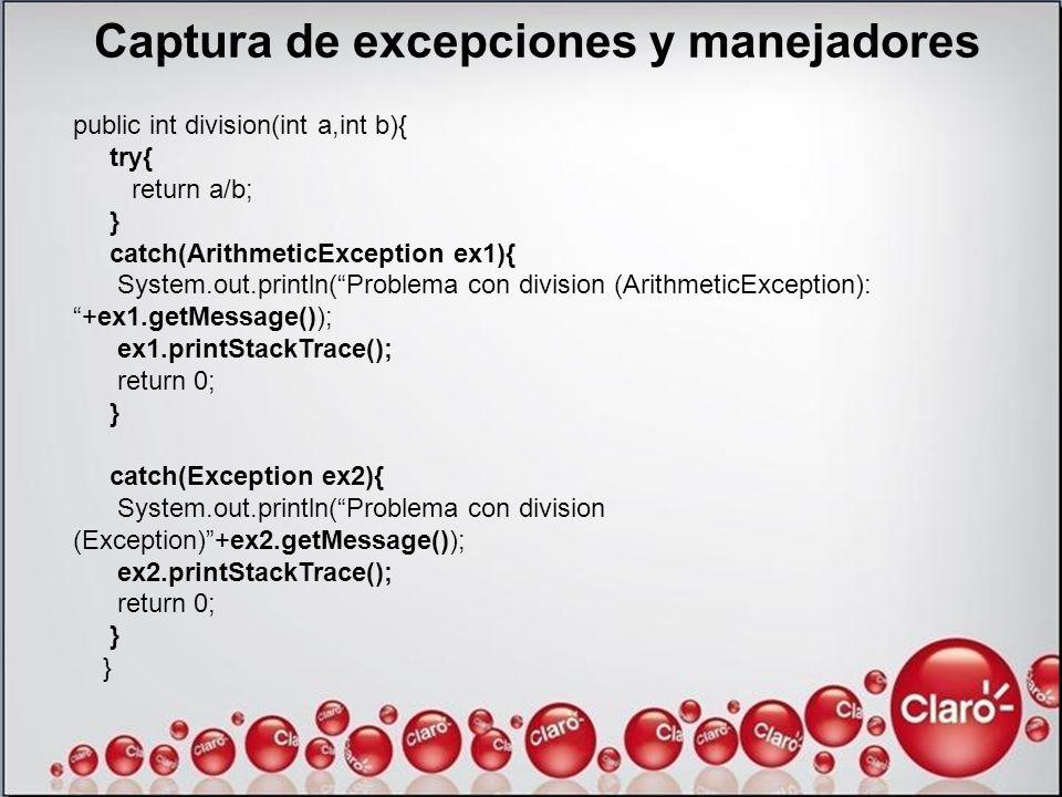 Captura de excepciones y manejadores public int division(int a,int b){ try{ return a/b; } catch(ArithmeticException ex1){ System.out.println(Problema