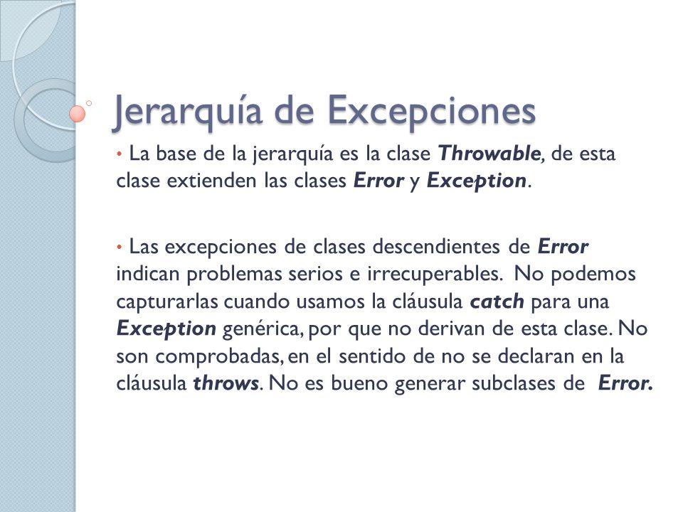 Jerarquía de Excepciones Las excepciones de clases descendientes de Exception representan problemas que si se pueden tratar.