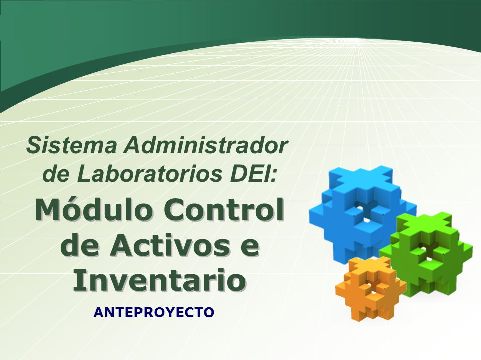LOGO Módulo Control de Activos e Inventario ANTEPROYECTO Sistema Administrador de Laboratorios DEI: