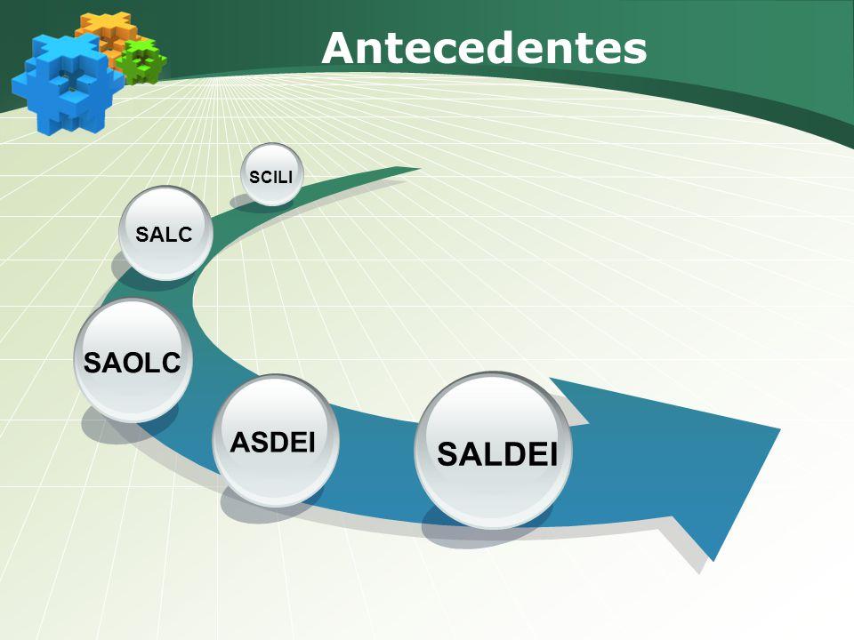 Antecedentes SALDEI ASDEI SALC SCILI SAOLC