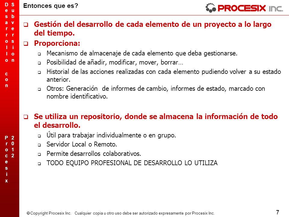 7 Copyright Procesix Inc. Cualquier copia u otro uso debe ser autorizado expresamente por Procesix Inc. Entonces que es? Gestión del desarrollo de cad
