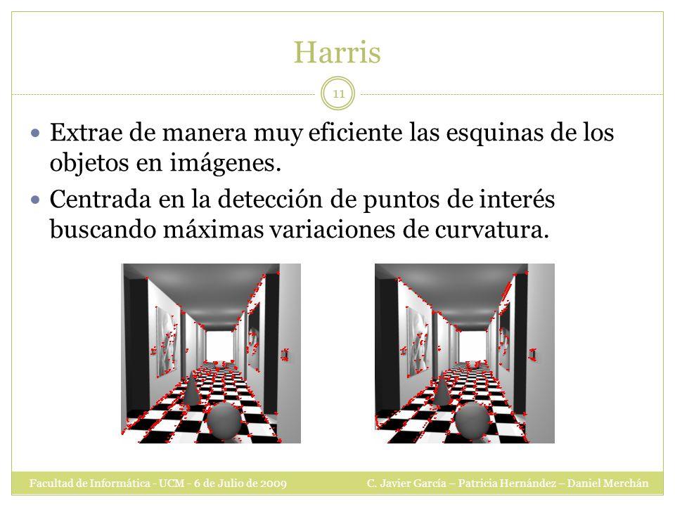 Harris Facultad de Informática - UCM - 6 de Julio de 2009 C.
