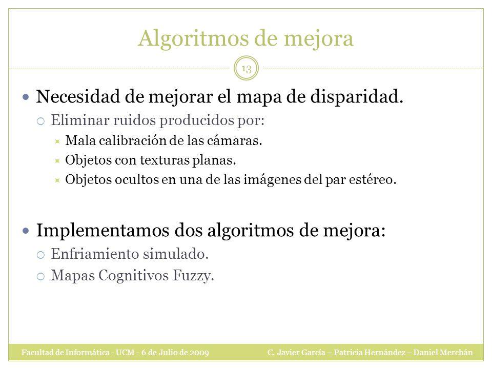 Algoritmos de mejora Facultad de Informática - UCM - 6 de Julio de 2009 C.