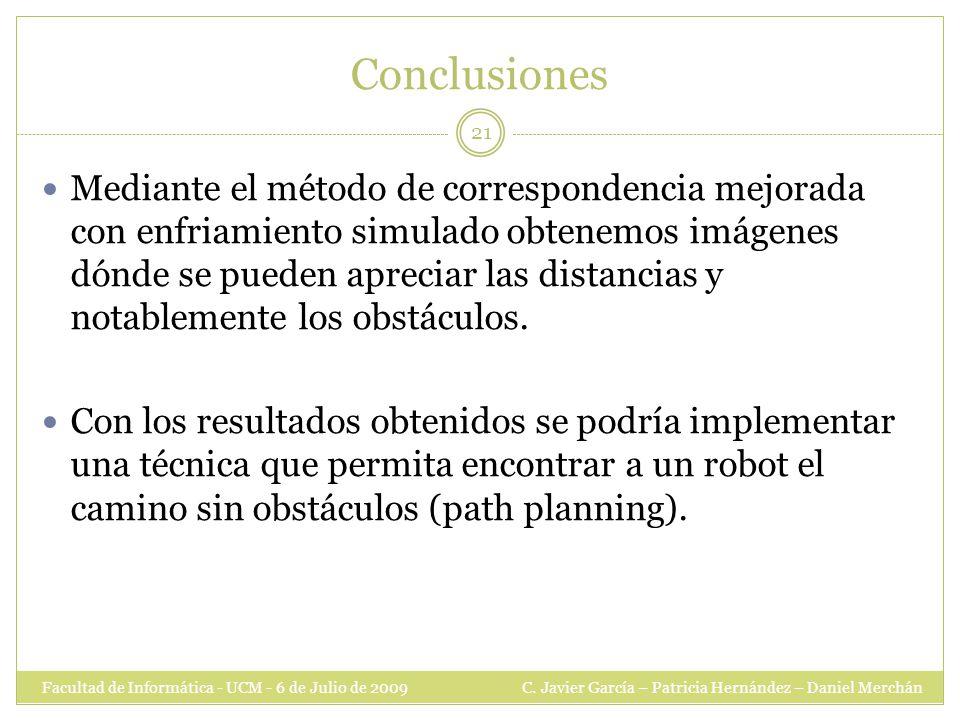 Conclusiones Facultad de Informática - UCM - 6 de Julio de 2009 C.