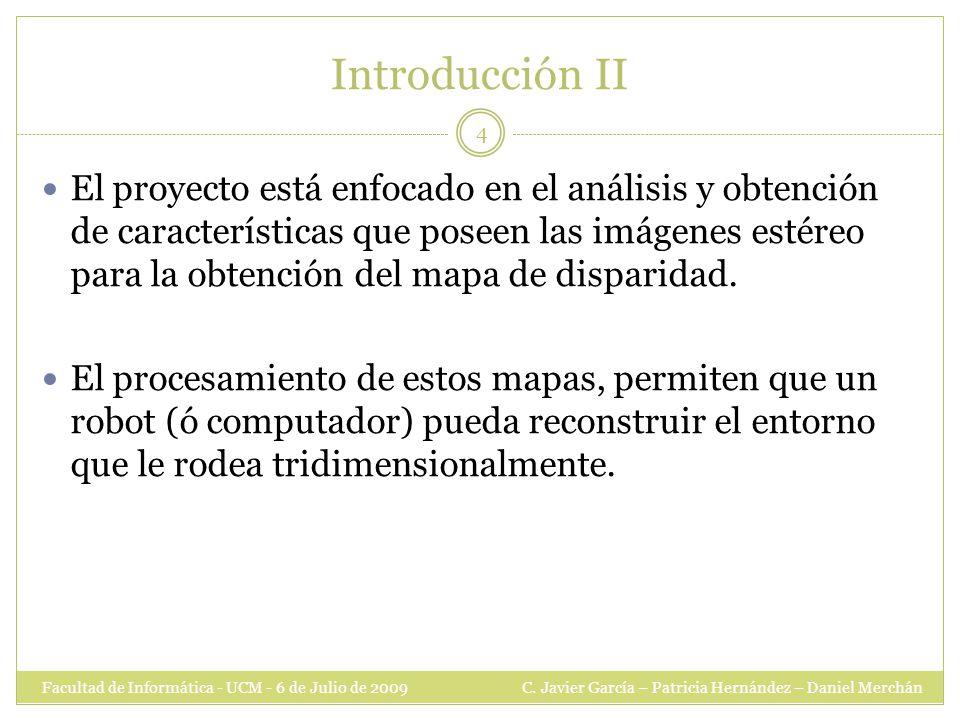 Introducción II Facultad de Informática - UCM - 6 de Julio de 2009 C.