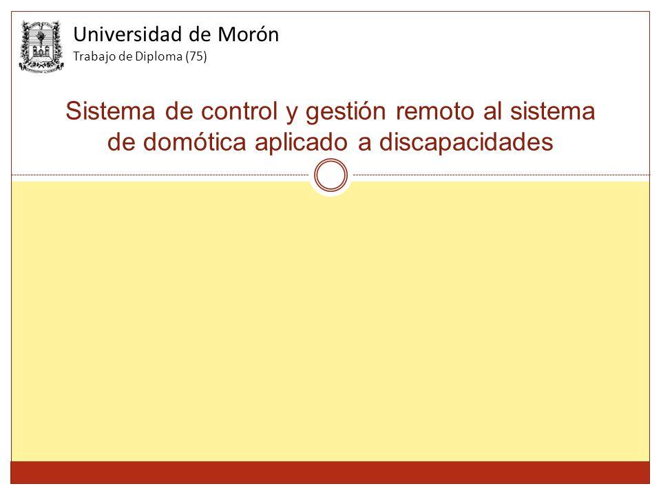Sistema de control y gestión remoto al sistema de domótica aplicado a discapacidades Universidad de Morón Trabajo de Diploma (75)