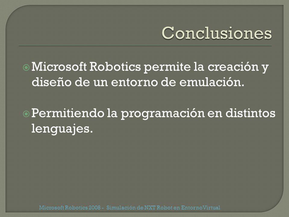 Microsoft Robotics 2008 - Simulación de NXT Robot en EntornoVirtual Microsoft Robotics permite la creación y diseño de un entorno de emulación. Permit