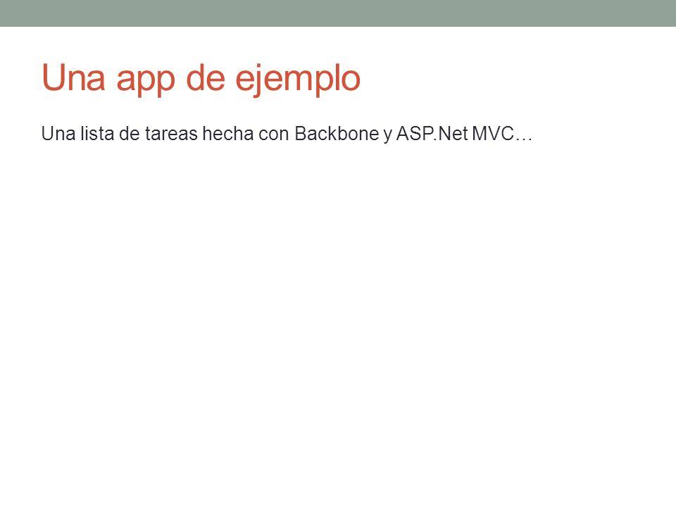 Una app de ejemplo Una lista de tareas hecha con Backbone y ASP.Net MVC…
