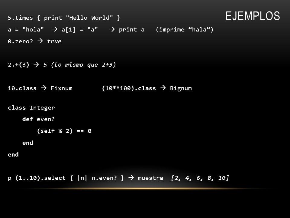 EJEMPLOS 5.times { print