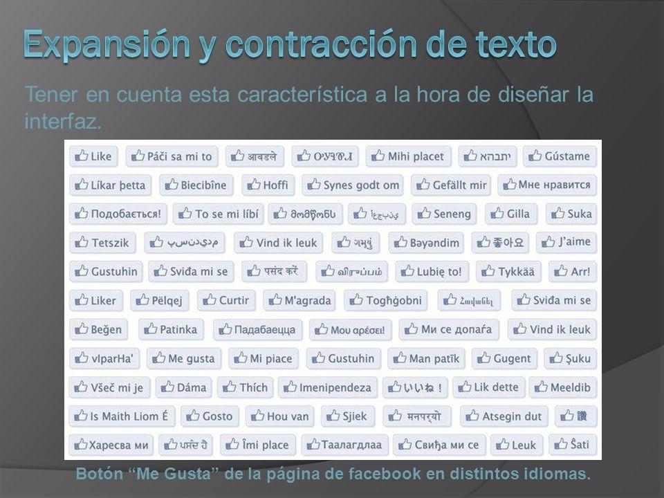 Tener en cuenta esta característica a la hora de diseñar la interfaz. Botón Me Gusta de la página de facebook en distintos idiomas.