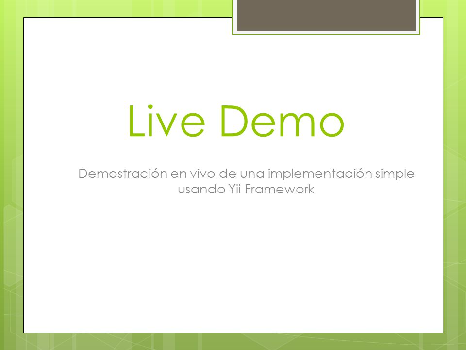 Live Demo Demostración en vivo de una implementación simple usando Yii Framework
