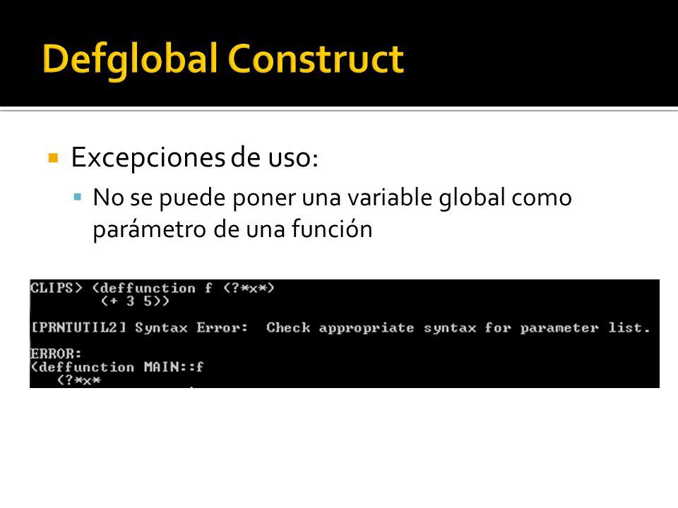 Excepciones de uso: No se puede poner una variable global como parámetro de una función