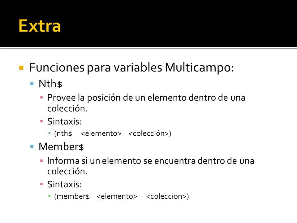 Funciones para variables Multicampo: Nth$ Provee la posición de un elemento dentro de una colección.