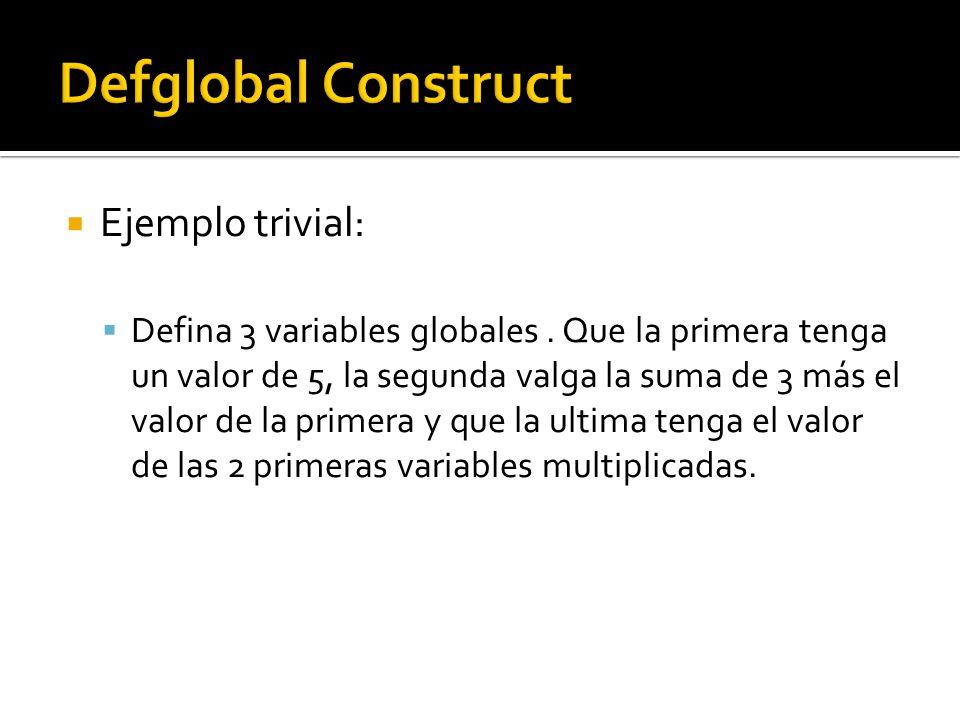 Ejemplo trivial: Defina 3 variables globales.