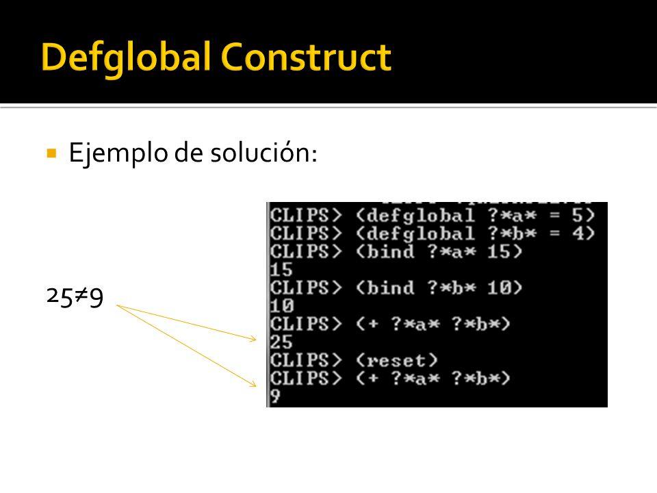 Función While: Sintaxis: (while ( ) ( )) Ejemplo: (bind ?a 1) (while (not ( = ?a 5 )) (printout t ?a crlf) (bind ?a (+ ?a 1))