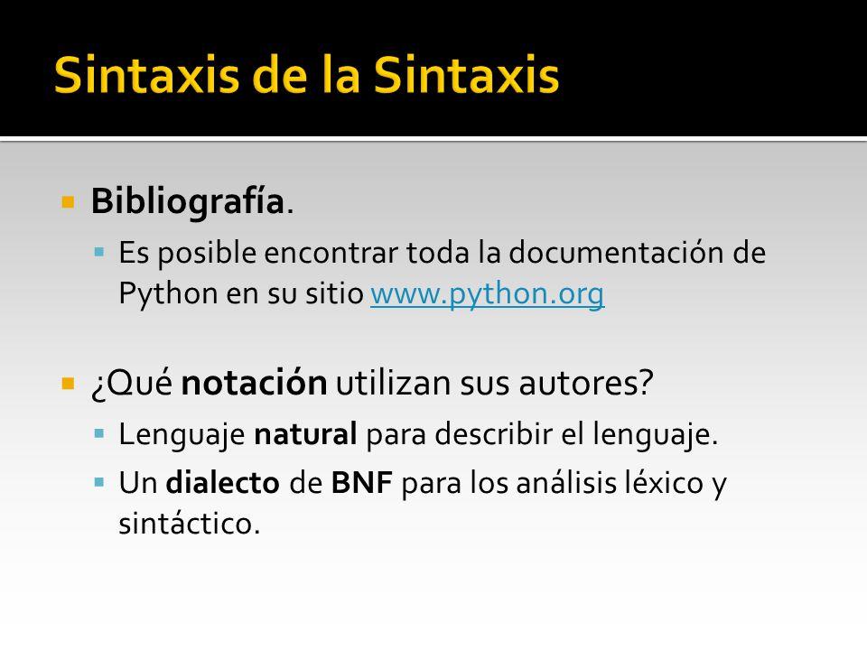 Bibliografía. Es posible encontrar toda la documentación de Python en su sitio www.python.orgwww.python.org ¿Qué notación utilizan sus autores? Lengua