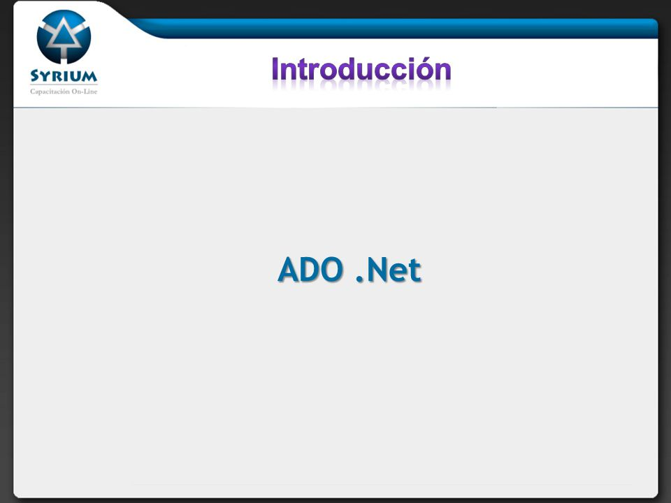Se comunica con una base de datos con llamadas estándar al objeto DataAdapter Datos proporcionados por el RecordSet, pero generalmente admite acceso conectado, representado por el objeto Connection Admite DataRelationRequiere consulta JOIN Utiliza DataSetUtiliza Recordset ADO.NETADO