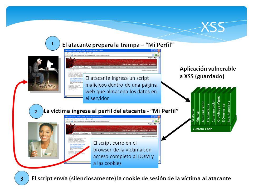 XSS Aplicación vulnerable a XSS (guardado) 2 El atacante prepara la trampa – Mi Perfil El atacante ingresa un script malicioso dentro de una página we