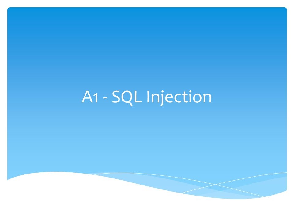 A1 - SQL Injection