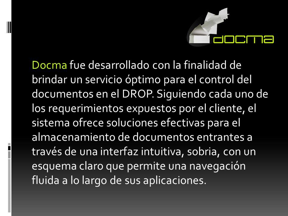 Docma fue desarrollado con la finalidad de brindar un servicio óptimo para el control del documentos en el DROP. Siguiendo cada uno de los requerimien