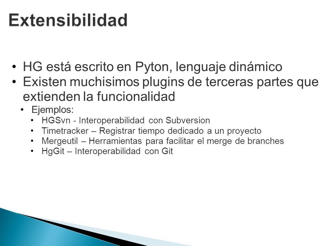 HG está escrito en Pyton, lenguaje dinámico Existen muchisimos plugins de terceras partes que extienden la funcionalidad Ejemplos: HGSvn - Interoperab