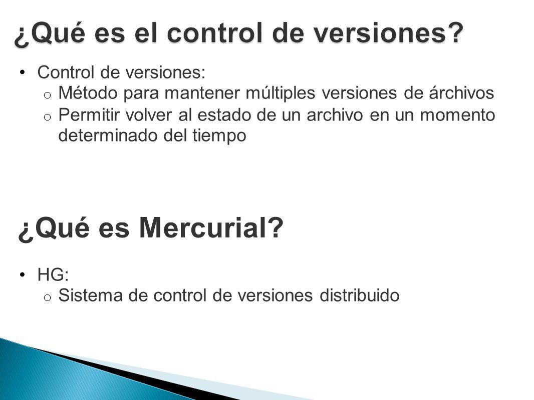 Control de versiones: o Método para mantener múltiples versiones de árchivos o Permitir volver al estado de un archivo en un momento determinado del t