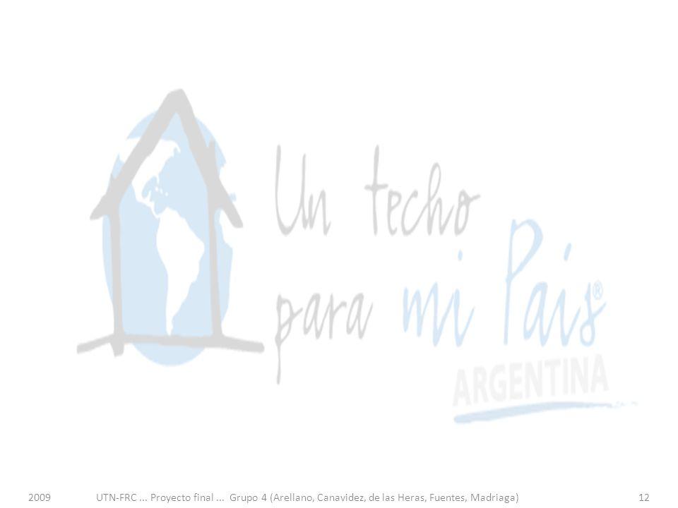 2009UTN-FRC... Proyecto final... Grupo 4 (Arellano, Canavidez, de las Heras, Fuentes, Madriaga)12