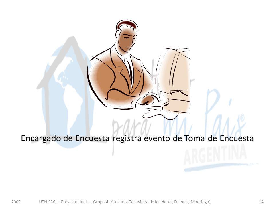 Encargado de Encuesta registra evento de Toma de Encuesta 2009UTN-FRC...