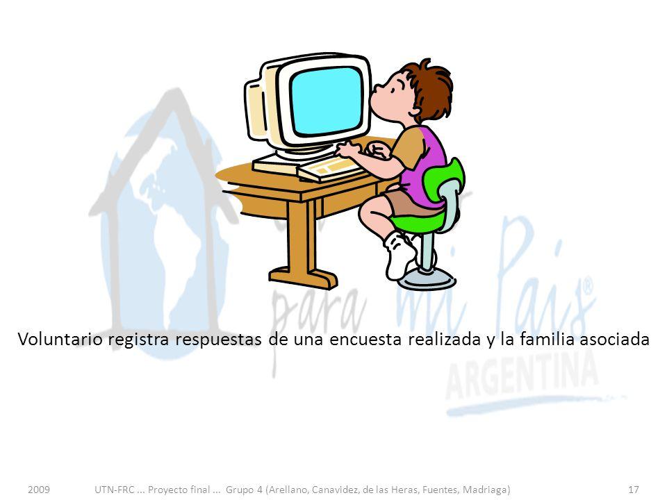 Voluntario registra respuestas de una encuesta realizada y la familia asociada 2009UTN-FRC...