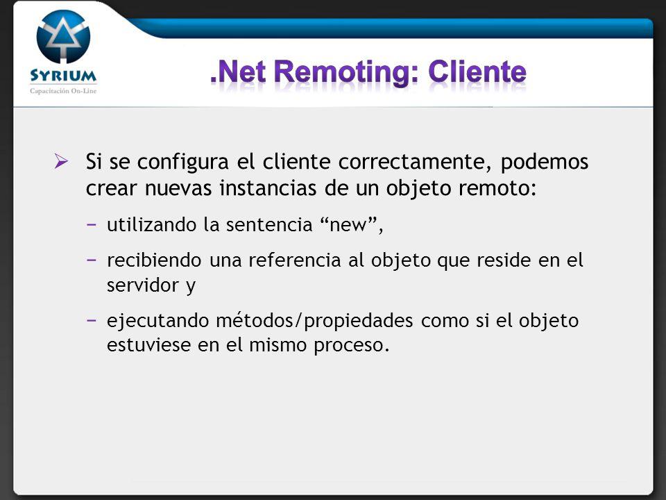 Si se configura el cliente correctamente, podemos crear nuevas instancias de un objeto remoto: utilizando la sentencia new, recibiendo una referencia